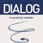 Dialog – en praktisk veileder
